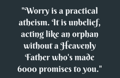 worry is a practical atheism